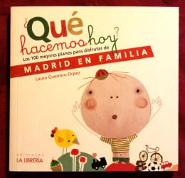 Los 100 mejores planes para disfrutar de Madrid en familia