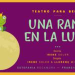 'Una Rana en la Luna', teatro para bebés en Madrid